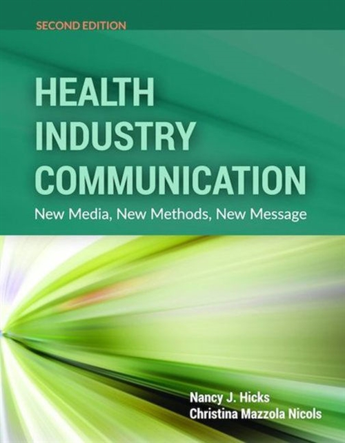 Health Industry Communication : New Media, New Methods, New Message