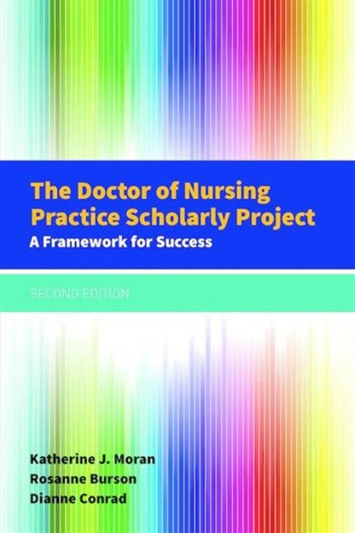 The Doctor Of Nursing Practice Scholarly Project A Framework for Success