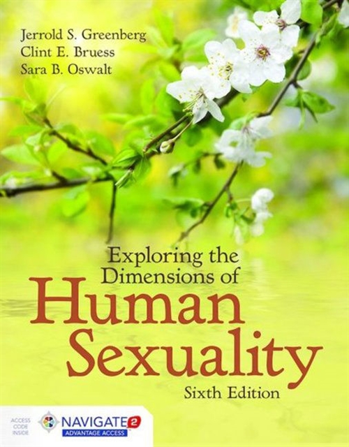 Exploring the Dimensions of Human Sexuality, Sixth EditionaIncludes Navigate 2 Advantage Access
