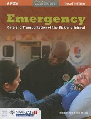 Emergency Care and Transportation of the Sick and Injured, Enhanced Tenth EditionaIncludes Navigate 2 Advantage Access