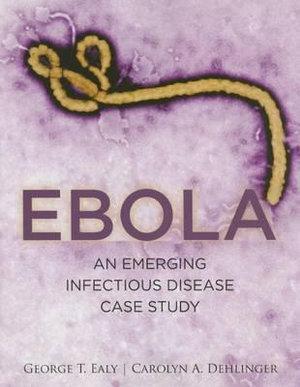 Ebola An Emerging Infectious Disease Case Study