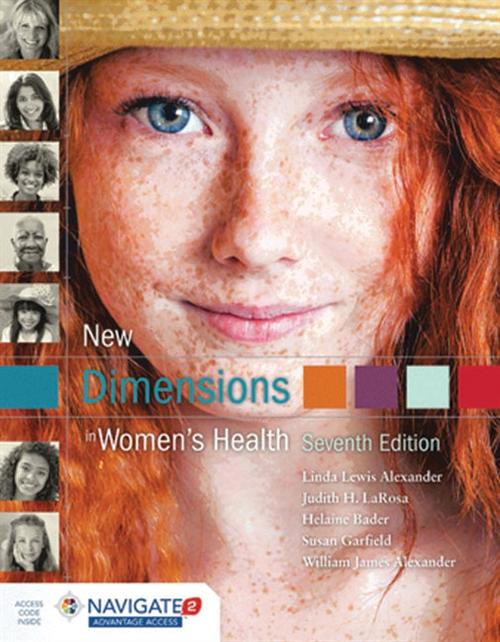 New Dimensions in Women's Health, Seventh EditionaIncludes Navigate 2 Advantage Access