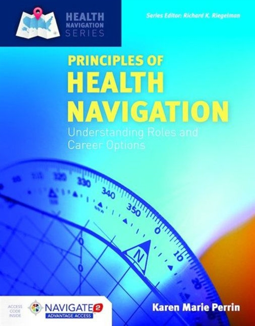 Principles of Health Navigation : Understanding Roles and Career Options Includes Navigate 2 Advantage Access