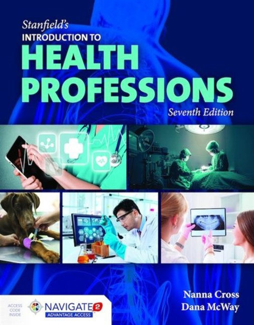 Stanfield's Introduction to Health Professions, Seventh Edition Includes Navigate 2 Advantage Access