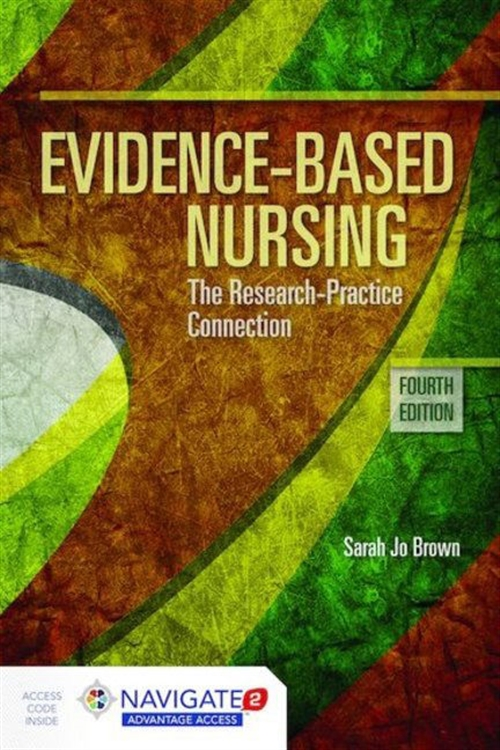 Evidence-Based Nursing The Research Practice Connection