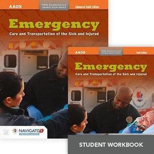 Emergency Care And Transportation Of The Sick And Injured Includes Navigate 2 Preferred Access + Emergency Care And Transportation Of The Sick And Injured Student Workbook