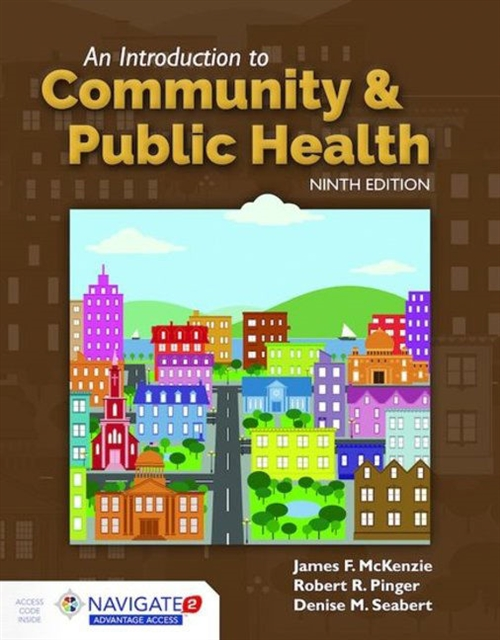An Introduction to Community & Public Health, Ninth EditionaIncludes Navigate 2 Advantage Access