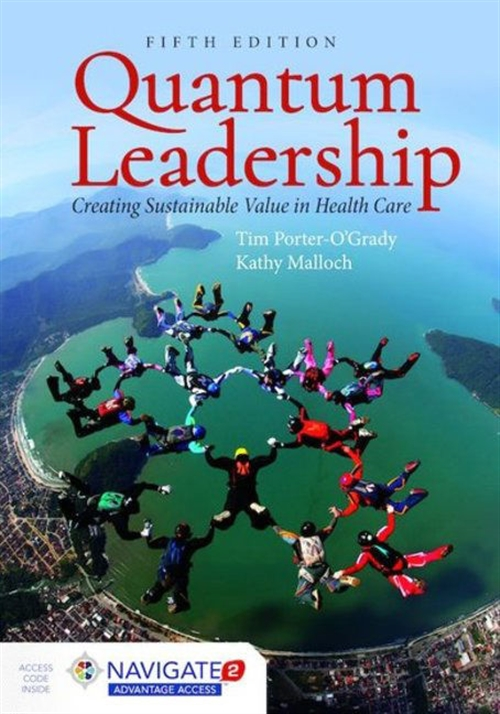 Quantum Leadership:Creating Sustainable Value in Health Care, Fifth EditionaIncludes Navigate 2 Advantage Access