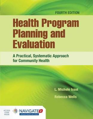 Health Program Planning and Evaluation : A Practical, Systematic Approach for Community Health, Fourth EditionaIncludes Navigate 2 Advantage Access