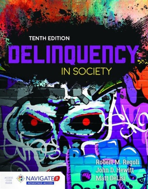 Delinquency in Society, Tenth EditionaIncludes Navigate 2 Advantage Access