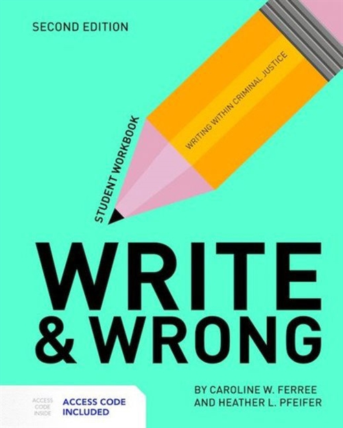 Write & Wrong : Writing Within Criminal Justice Student Workbook