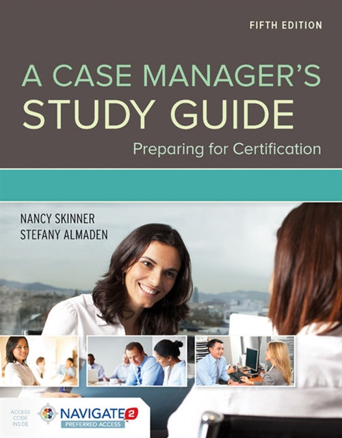 A Case Manager's Study Guide Preparing for Certification with Navigate 2 Preferred Access