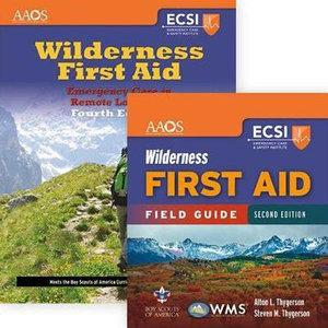 Wilderness First Aid: Emergency Care In Remote Locations + Wilderness First Aid Field Guide