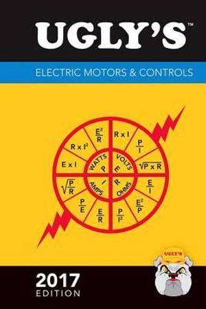 Ugly's Electric Motors  &  Controls, 2017 Edition