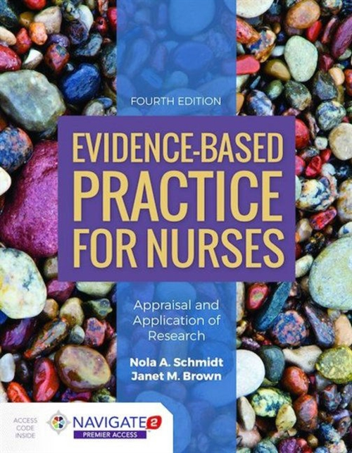 Evidence-Based Practice For Nurses Appraisal and Application of Research with Navigate 2 Premier Access
