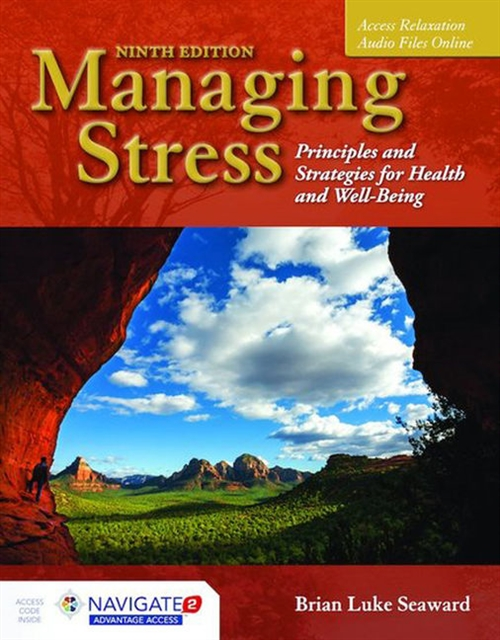 Managing Stress: Principles and Strategies for Health and Well-Being, Ninth Edition Includes Navigate 2 Advantage Access