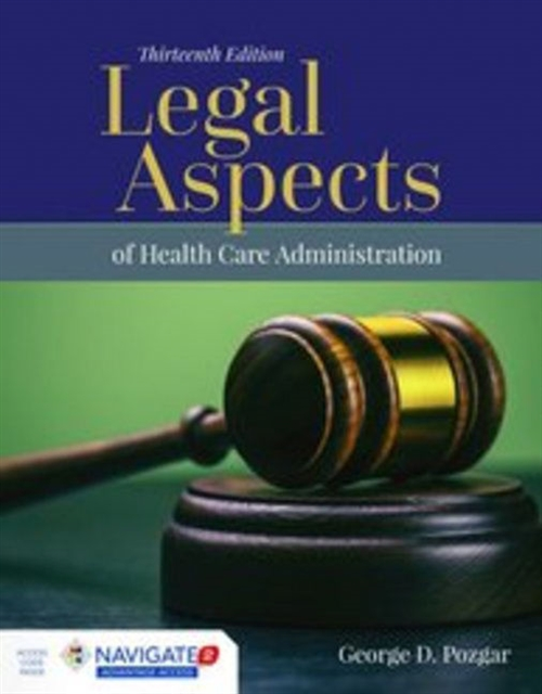 Legal Aspects Of Health Care Administration with Navigate 2 Advantage Access