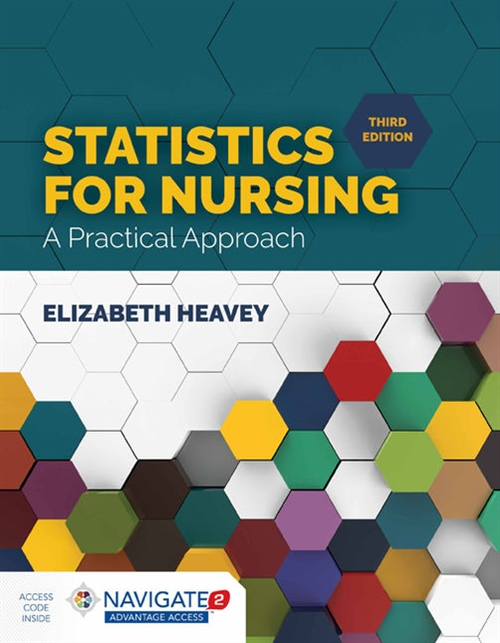 Statistics For Nursing: A Practical Approach with Navigate 2 Advantage Access