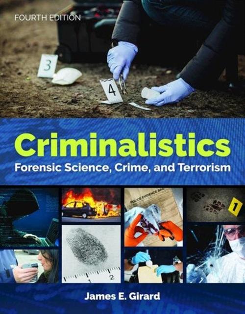 Criminalistics Forensic Science, Crime, and Terrorism