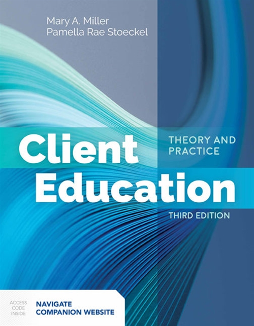 Client Education Theory And Practice With Companion Website Access Code