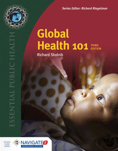 Bundle: Global Health 101 Includes Bonus Chapter: Intersectoral Approaches to Enabling Better Health with Navigate 2 Advantage Access