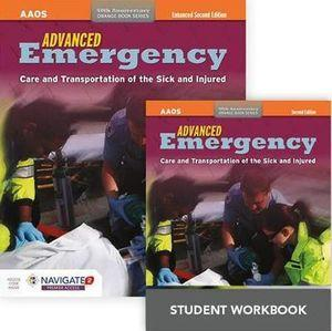 Advanced Emergency Care And Transportation Of The Sick And Injured Includes Navigate 2 Premier Access + Advanced Emergency Care And Transportation Of The Sick And Injured Student Workbook