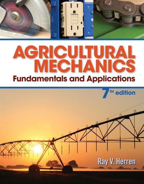 Agricultural Mechanics : Fundamentals & Applications