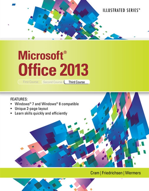 Microsoft� Office 2013 : Illustrated, Third Course