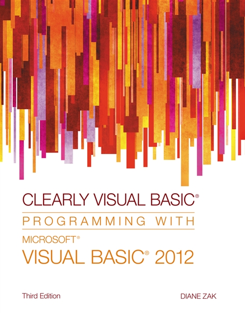 Clearly Visual Basic� : Programming with Microsoft� Visual Basic� 2012