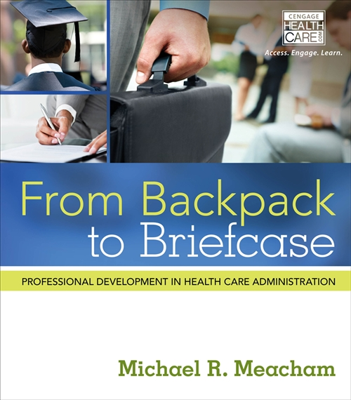 From Backpack to Briefcase : Professional Development in Health Care  Administration