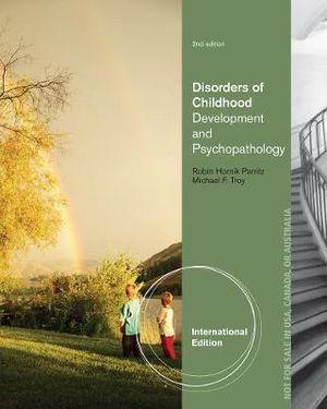 Disorders of Childhood : Development and Psychopathology, International  Edition