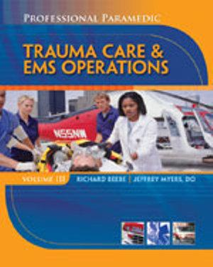 Bundle: Professional Paramedic, Volume III: Trauma Care & EMS  Operations + CourseMate with eBook Printed Access Card