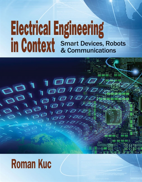 Electrical Engineering in Context : Smart Devices, Robots &  Communications