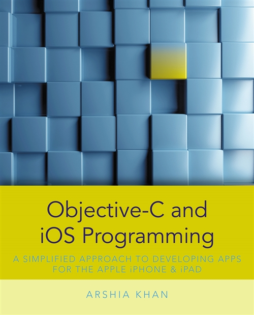 Objective-C and iOS Programming : A Simplified Approach To Developing  Apps for the Apple iPhone & iPad