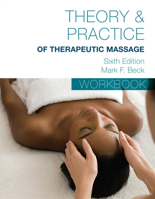 Student Workbook for Beck's Theory & Practice of Therapeutic Massage