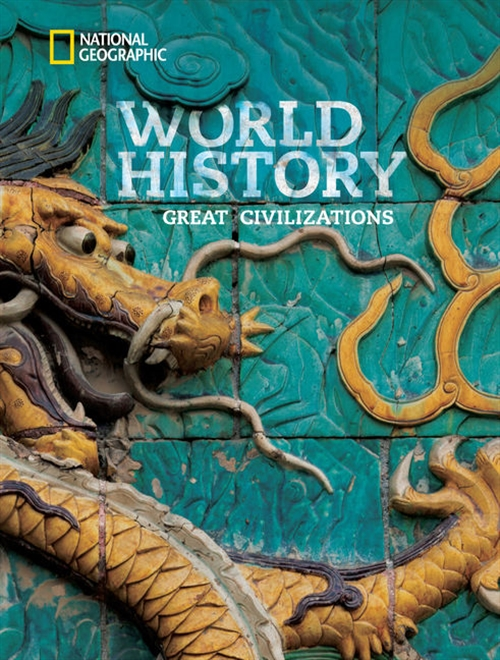 National Geographic World History: Great Civilizations: Student Edition