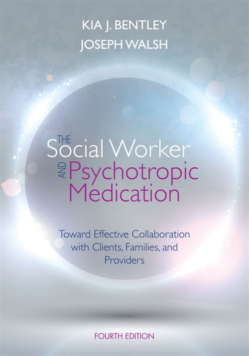 The Social Worker and Psychotropic Medication : Toward Effective  Collaboration with Clients, Families, and Providers