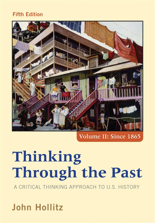 Thinking Through the Past : A Critical Thinking Approach to U.S.  History, Volume II