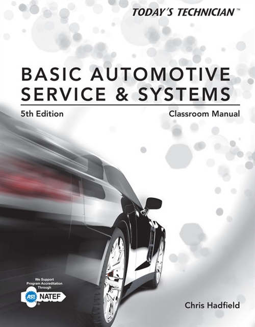 Today's Technician : Basic Automotive Service and Systems, Classroom  Manual and Shop Manual