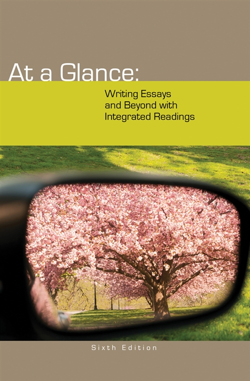At a Glance : Writing Essays and Beyond with Integrated Readings