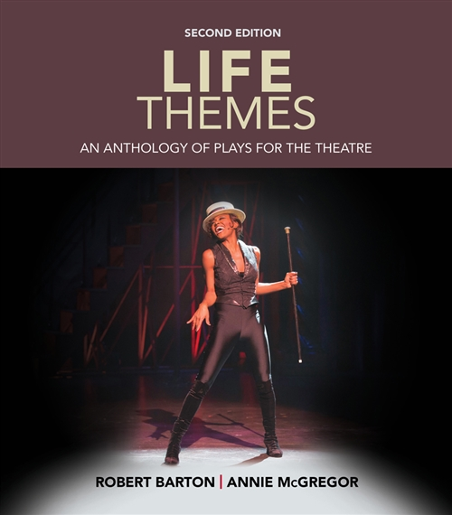 Life Themes : An Anthology of Plays for the Theatre