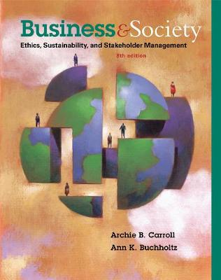 Business and Society : Ethics, Sustainability, and Stakeholder  Management