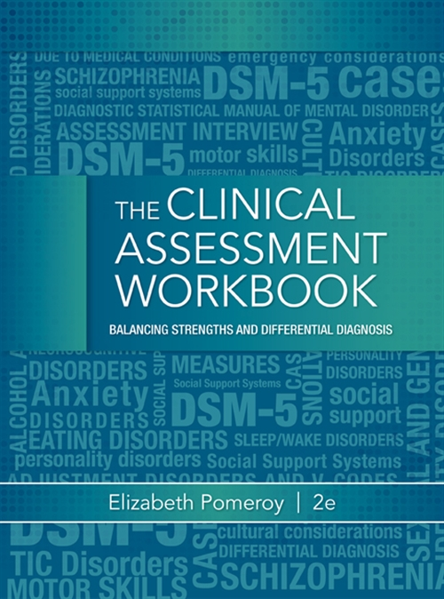 Clinical Assessment Workbook : Balancing Strengths and Differential  Diagnosis