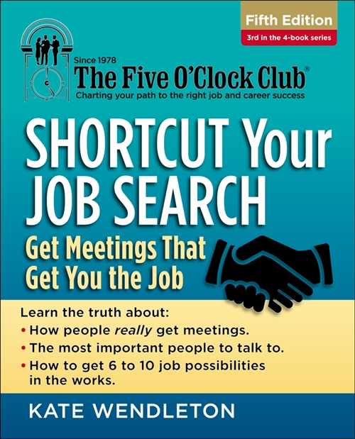 Shortcut Your Job Search : Get Meetings That Get You the Job