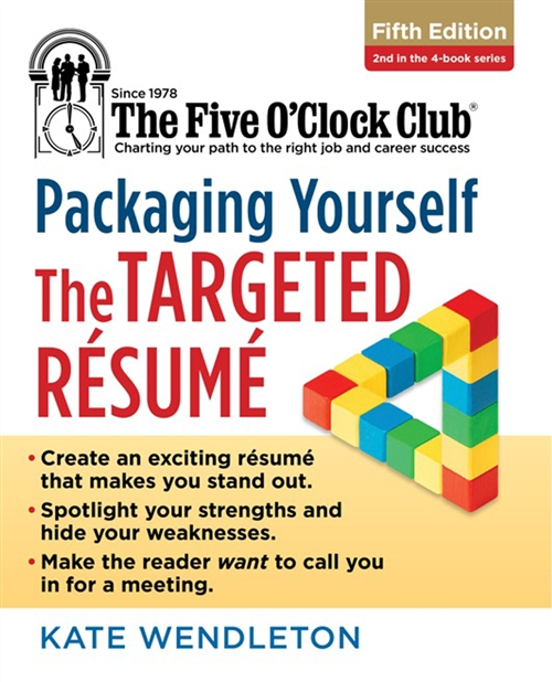 Packaging Yourself : The Targeted Resume