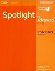 Spotlight on Advanced - Teacher's Book (2015 exam)