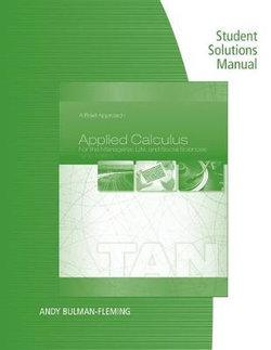 Student Solutions Manual for Tan's Applied Calculus for the Managerial,  Life, and Social Sciences: A Brief Approach, 10th