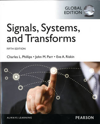 Signals, Systems and Transforms, Global Edition