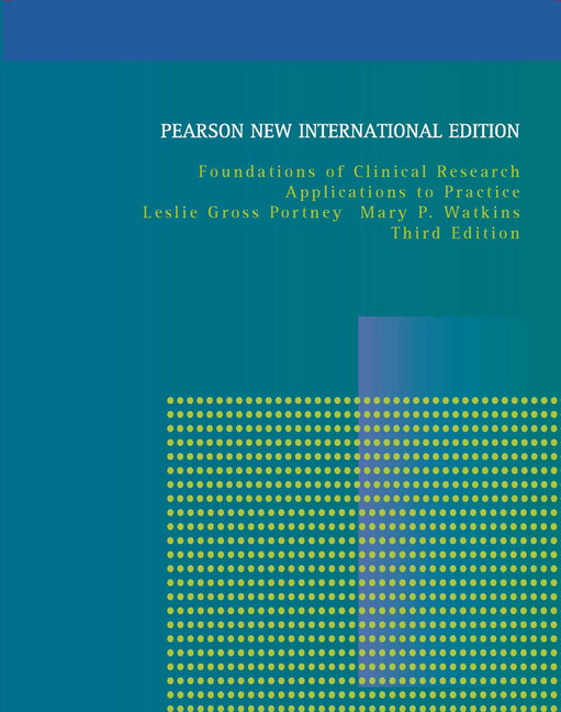 Foundations of Clinical Research: Applications to Practice, Pearson New International Edition