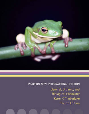 General, Organic, and Biological Chemistry: Pearson New International Edition: Structures of Life